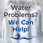 Water Problems? We Can Help!